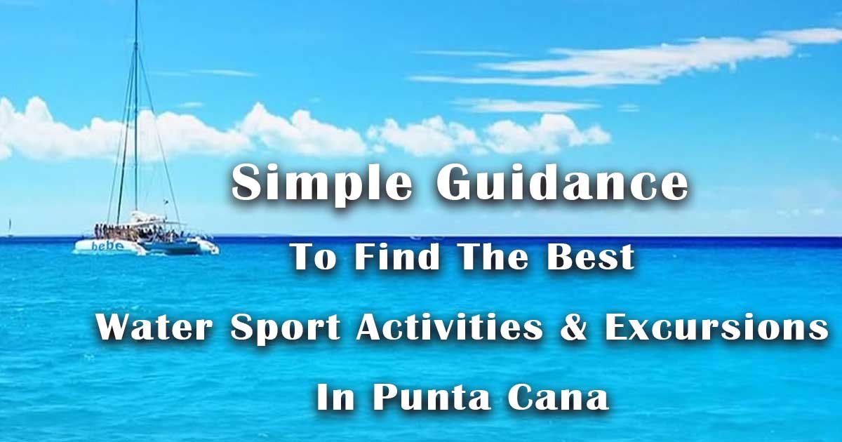 Things To Do In Punta Cana: Top 15 Water-Sport Activities